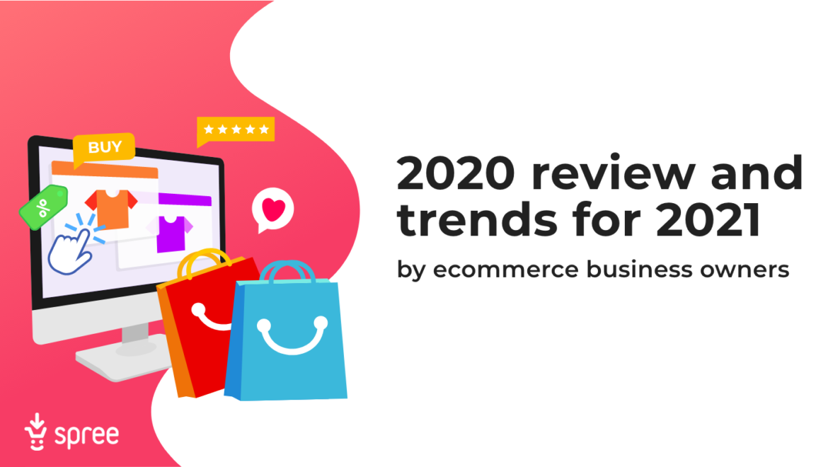 2020 review and 2021 trends by ecommerce business owners